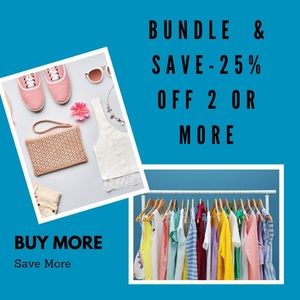 Bundle and Save! 25 % off when you bundle 2+